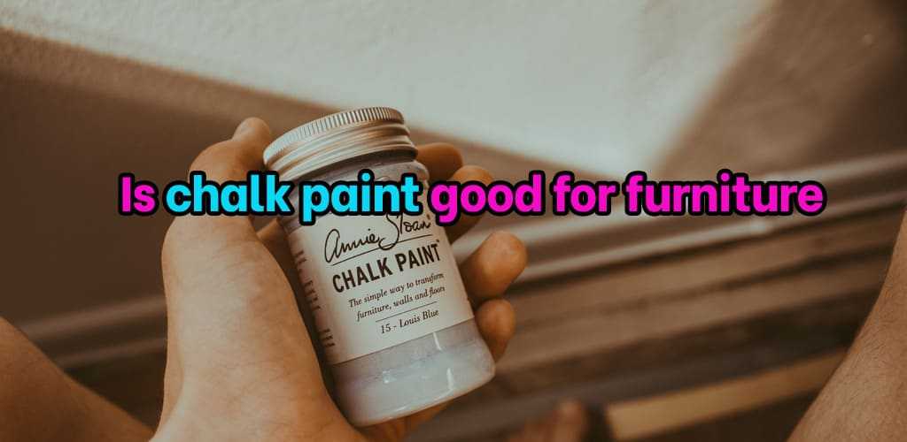 Is chalk paint good for furniture